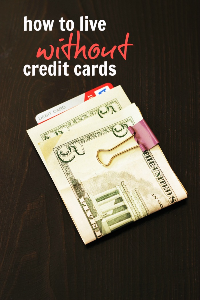 How to Live Without Credit Cards