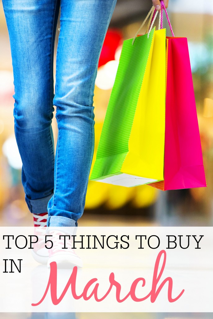 The Top 5 Things to Buy in March