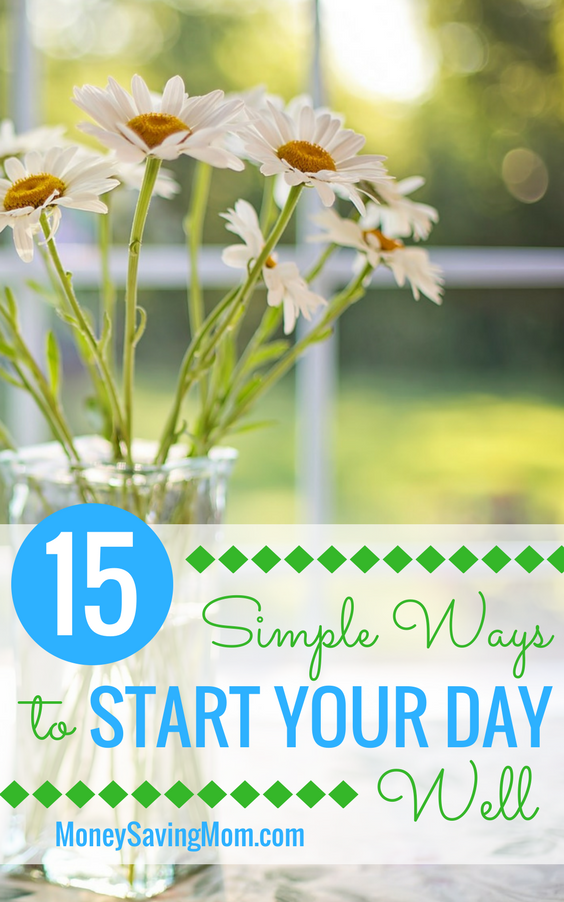Start your day well and set it up for success with these 15 simple tips!