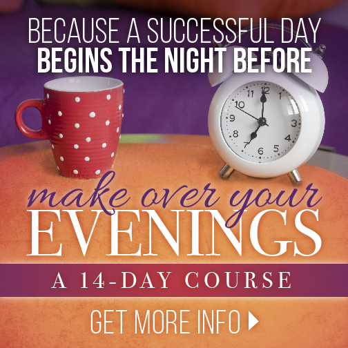 Make Over Your Evenings -- our band-new 14-day online course!