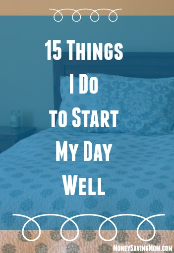 15 Things I Do to Start My Day Well