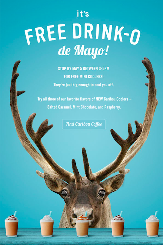 Get a free mini cooler drink at Caribou Coffee on May 5th from 3 to 5 p.m.!