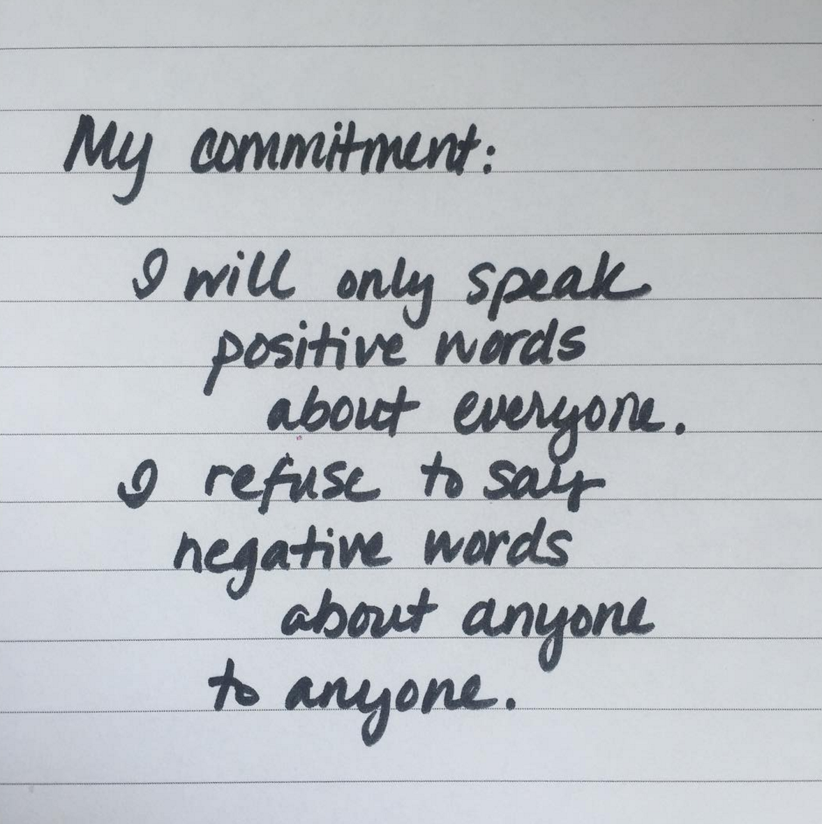I will not speak any negative words about anyone to anyone
