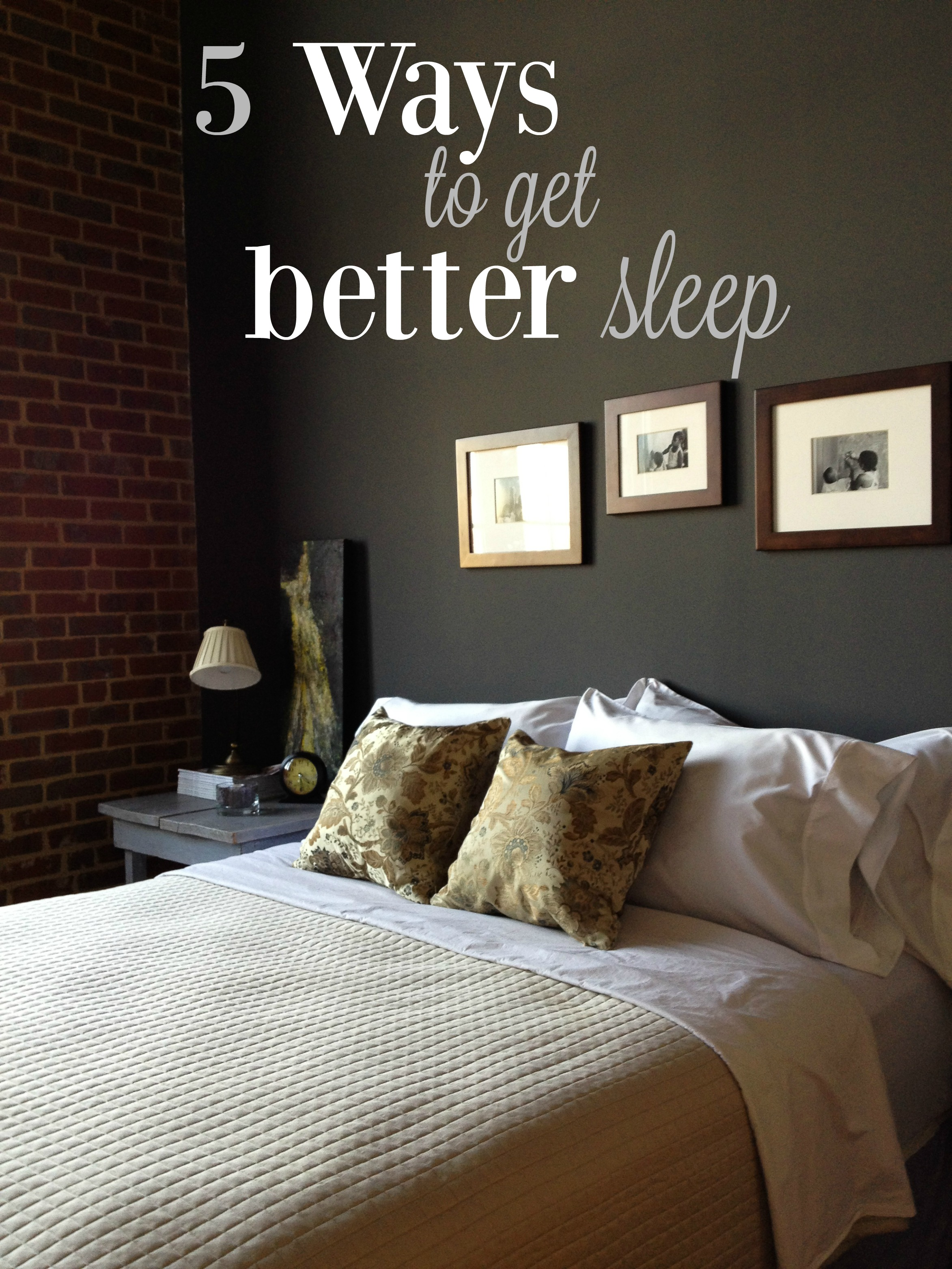 5 Ways to Get Better Sleep