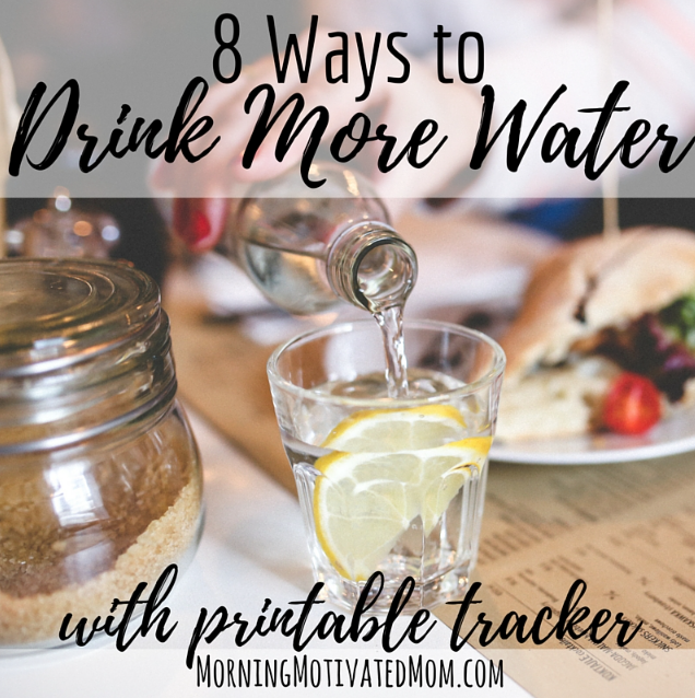 Download a free list of 8 Ways to Drink More Water Every Day.