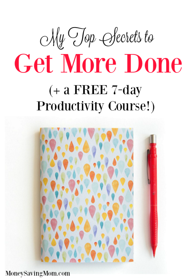 My Top Secrets to Get More Done