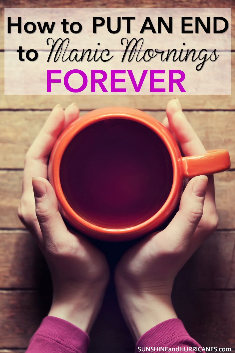 How to Put an End to Your Manic Morning Routine Forever!