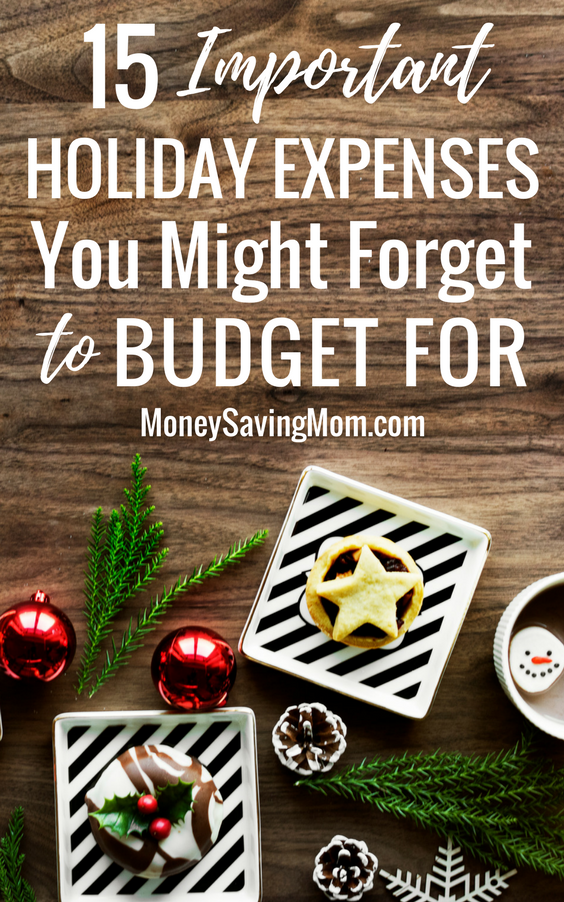 Holiday budgeting? Don't leave out these 15 holiday expenses that are easy to forget about!
