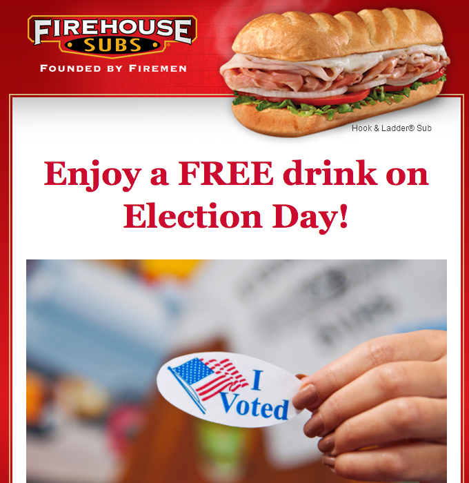 Grab a FREE drink at Firehouse Subs on November 8th after you vote!