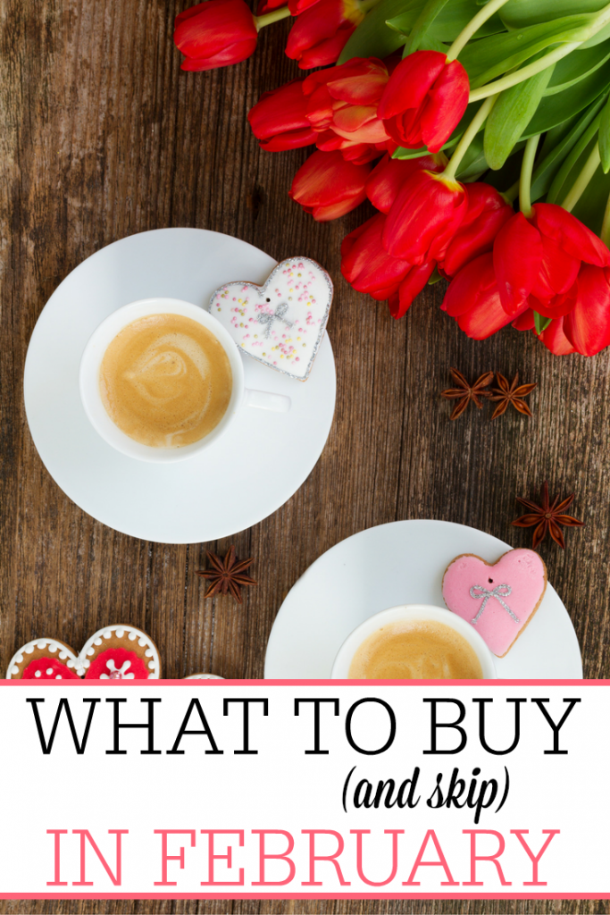 What to Buy (and Skip) in February