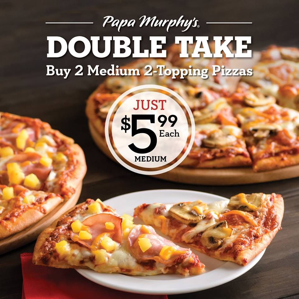 Papa Murphy's: Two Medium 2-Topping Pizzas for only $5.99 each!