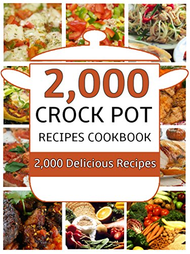 2,000 Crockpot Recipes Cookbook