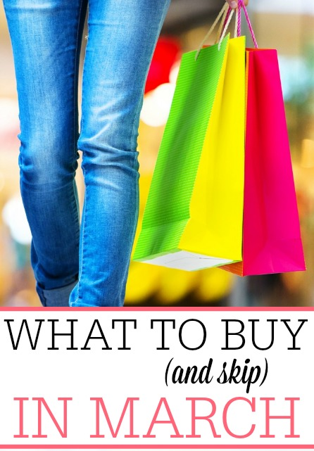 What to Buy (and Skip) in March