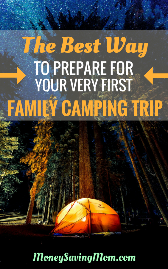 Taking your first family camping trip and not sure how to prepare? Read THIS!