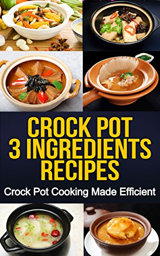 Free eBooks: Crock Pot 3-Ingredients Recipes, Easy Freezer Meals, Healing Salves, plus more!