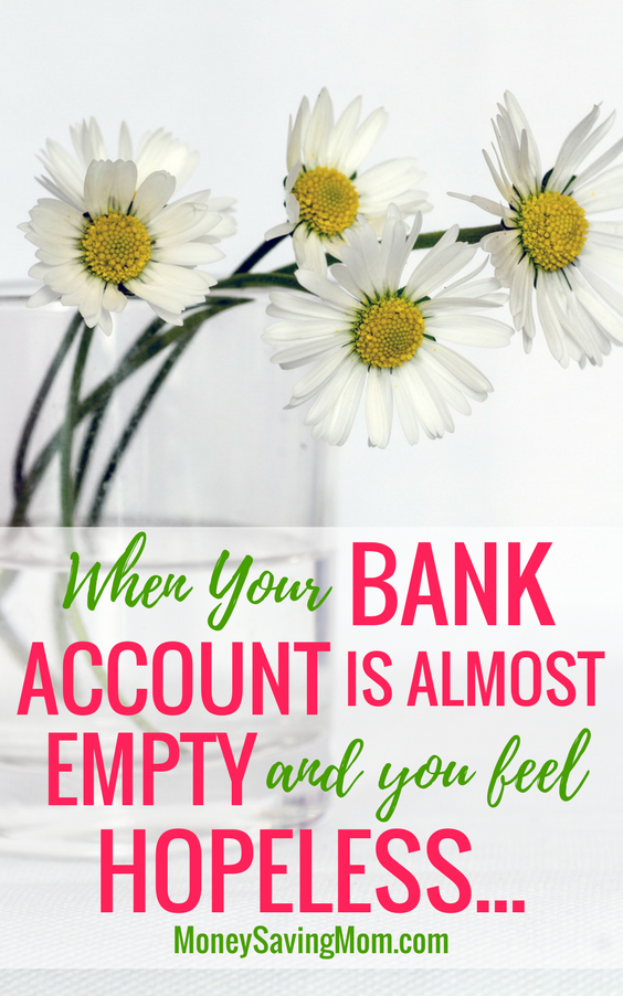When Your Bank Account is Almost Empty and You Feel Hopeless...Read this for inspiring encouragement!!