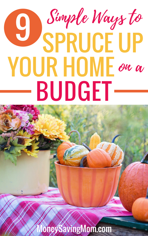 Spruce up your home on a budget with these 9 simple tips -- for fall or any time of the year!