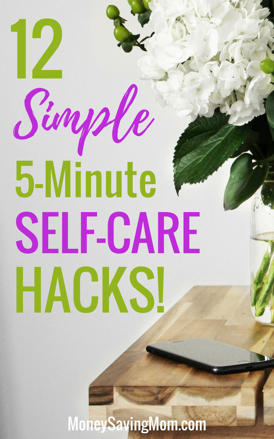 These self-care hacks are SO simple, take just a few minutes, and will make you feel WAY better!