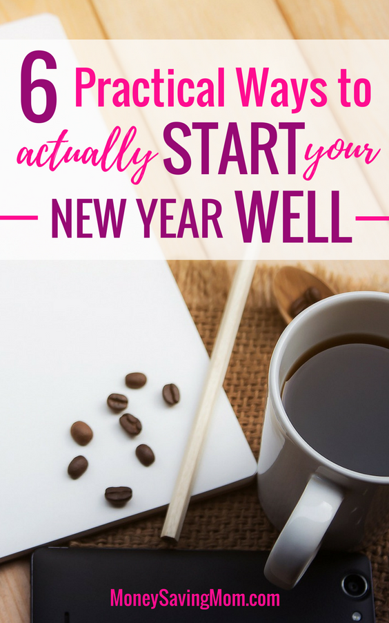 Want to start your New Year well? Check out these 6 simple tips you can put into action right now!