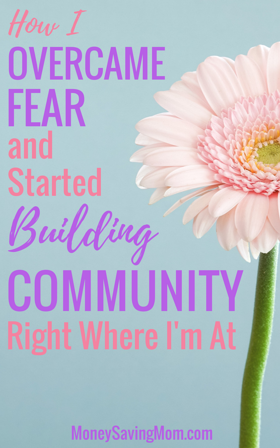 Building community and making new friendships can be scary! But overcoming that fear and stepping out bravely can lead to beautiful relationships in life!