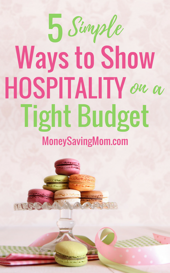 You can still show hospitality, even when you're on a budget! These 5 simple ideas are great!!