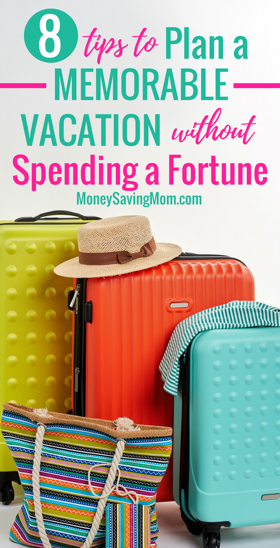 Plan a memorable vacation on a budget with these 8 simple tips!