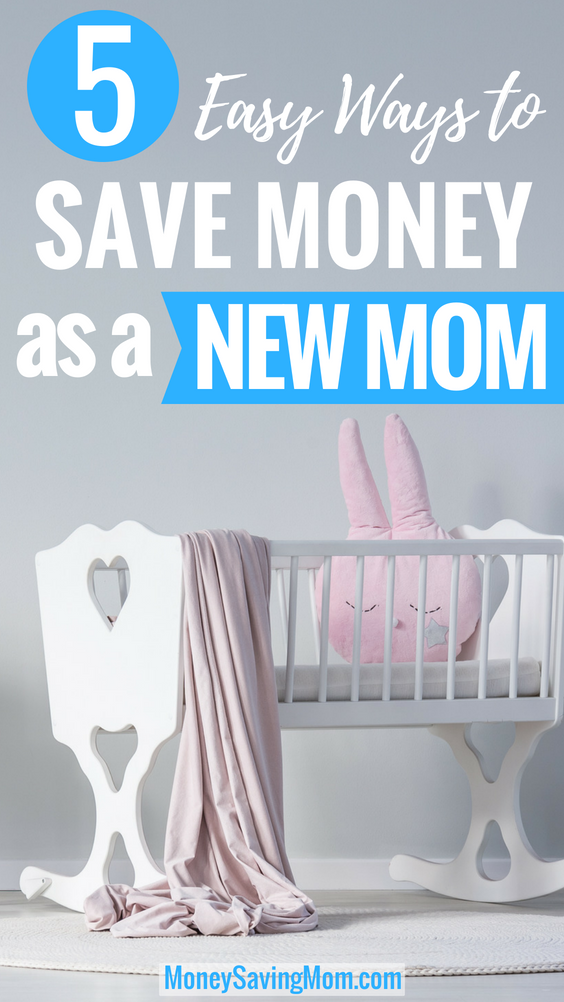 New mom on a budget? Save money with these 5 simple tips!