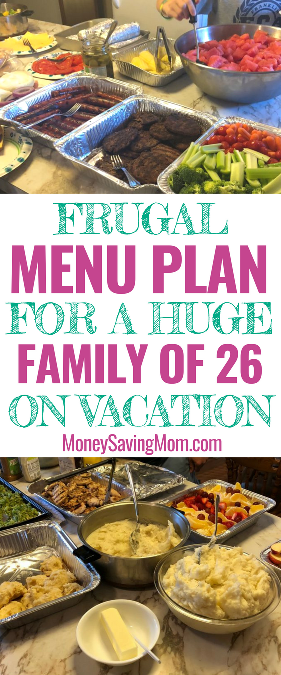 If your extended family is going on a vacation, these are GREAT ideas for a frugal menu plan!