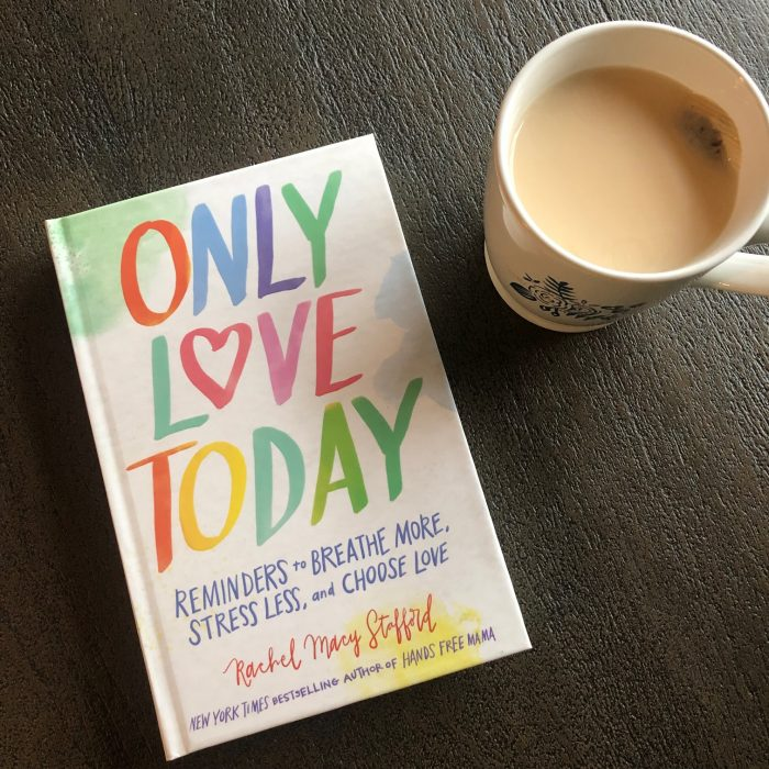 Only Love Today by Rachel Macy Stafford, a book I finished in February