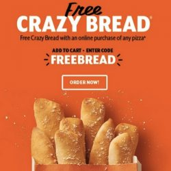 Free Crazy Bread with Any Pizza Purchase!
