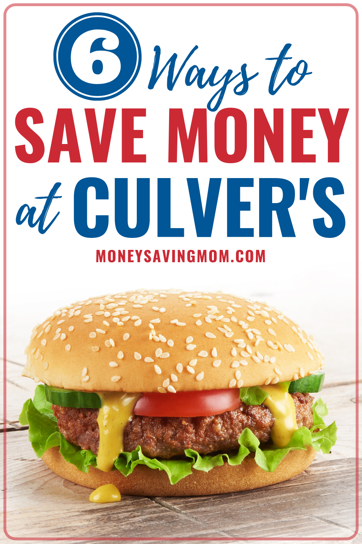 6 Ways To Save Money At Culver S Money Saving Mom