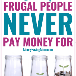 7 Things Frugal People Never Pay For