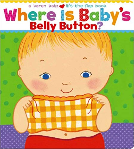 Where Is Baby's Belly Button? A Lift-the-Flap Book Board book