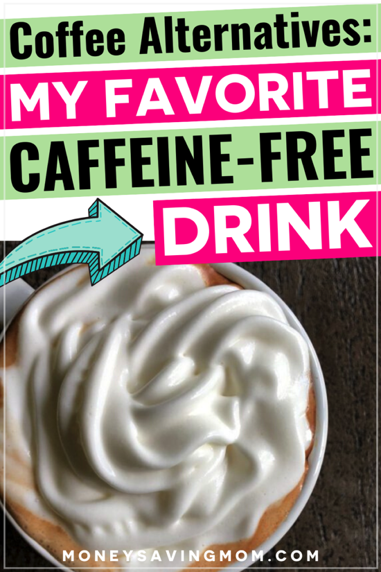 My Favorite Caffeine-Free Coffee Alternative