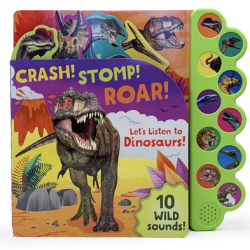 Crash! Stomp! Roar! Let's Listen to Dinosaurs! Board book
