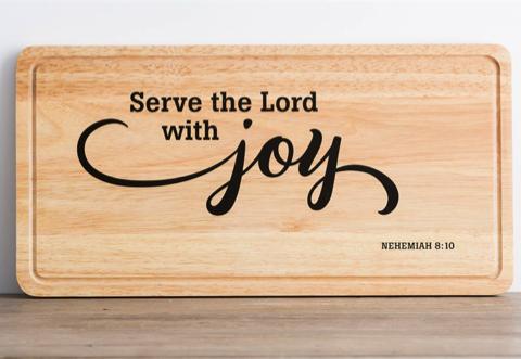 Serve the Lord Cutting Board